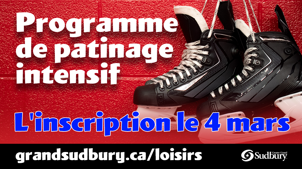 Programme de patinage intensif. L'inscription le 9 mars. grandsudbury.ca/loisirs